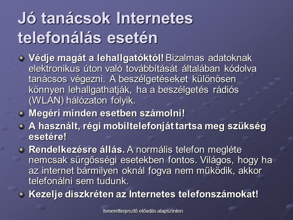 Jó tanácsok Internetes telefonálás esetén
