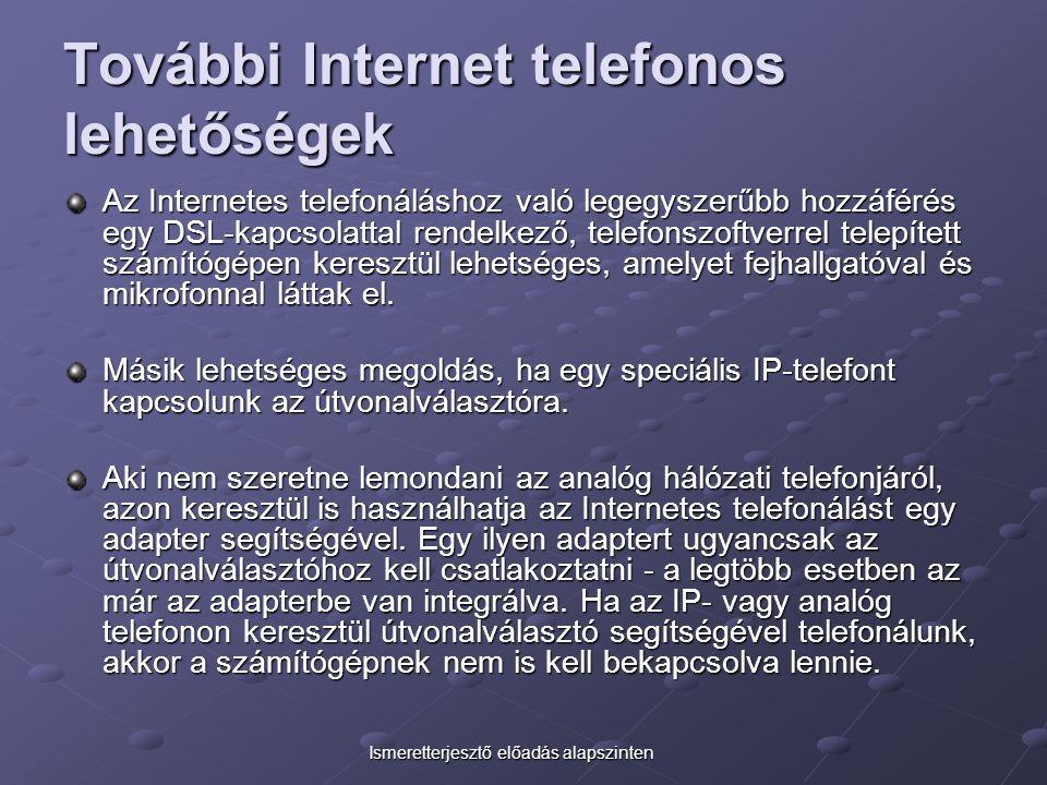 További Internet telefonos lehetőségek