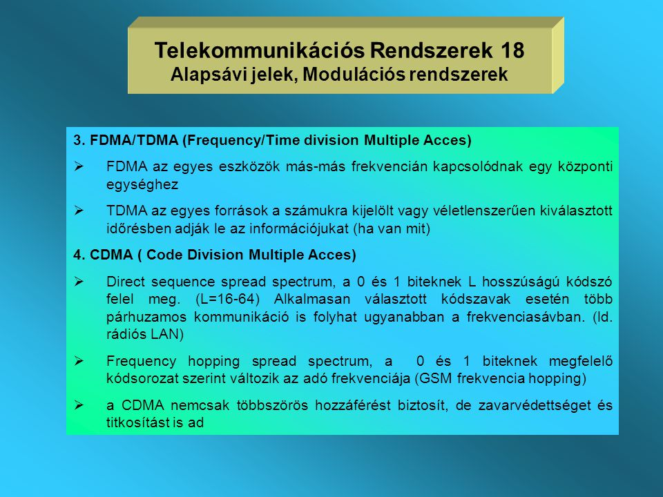 Telekommunikációs Rendszerek 18 Alapsávi jelek, Modulációs rendszerek