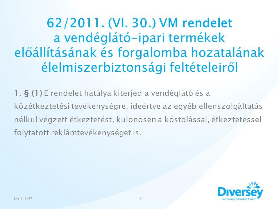 62/2011. (VI. 30.) VM rendelet a vendéglátó-ipari termékek előállításának és forgalomba hozatalának élelmiszerbiztonsági feltételeiről
