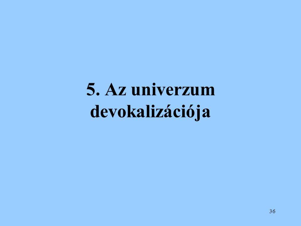 5. Az univerzum devokalizációja