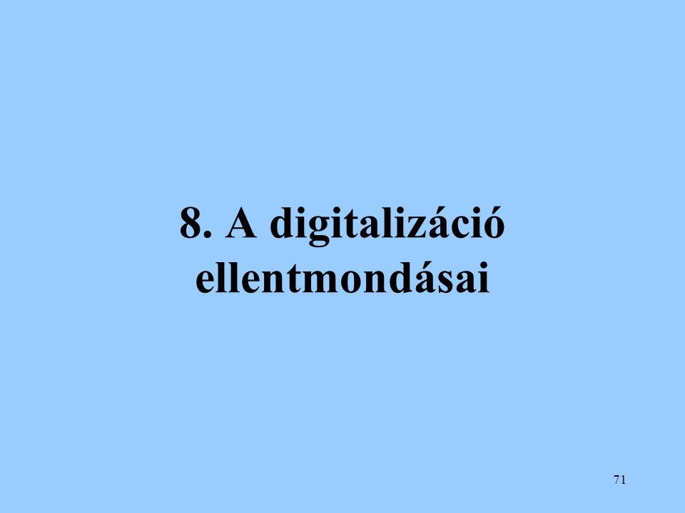 8. A digitalizáció ellentmondásai
