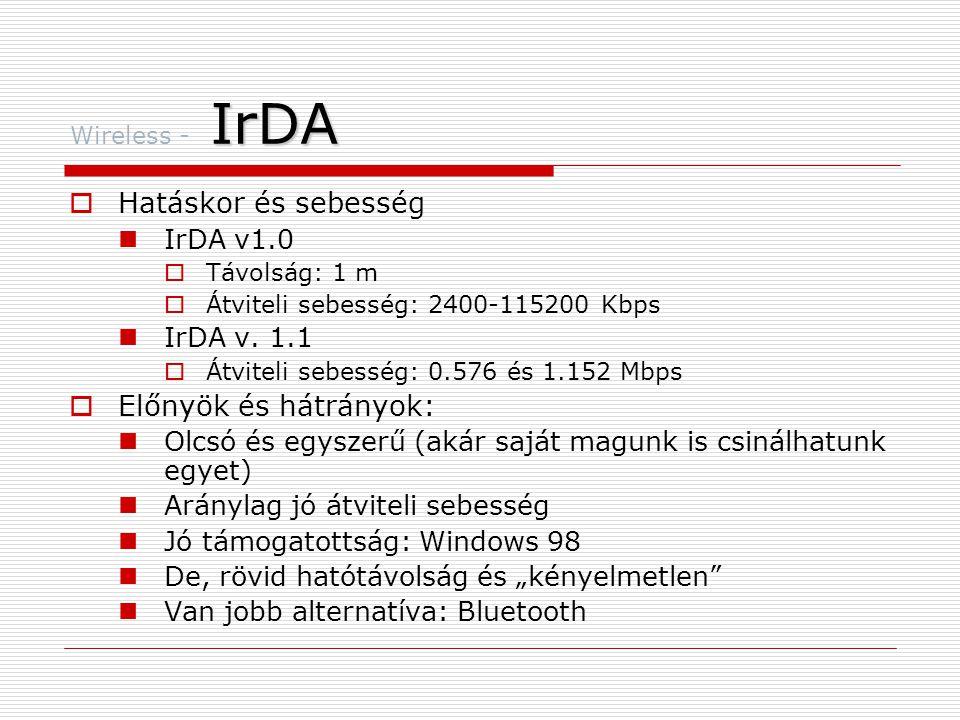 Hatáskor és sebesség Előnyök és hátrányok: IrDA v1.0 IrDA v. 1.1