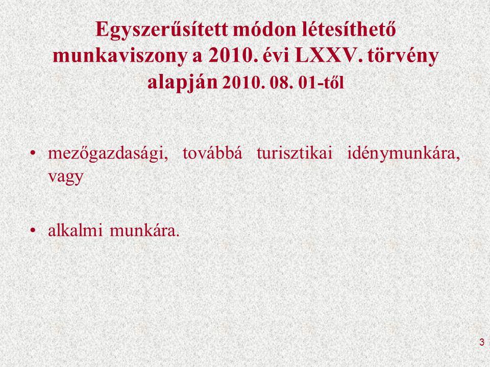 Egyszerűsített módon létesíthető munkaviszony a 2010. évi LXXV