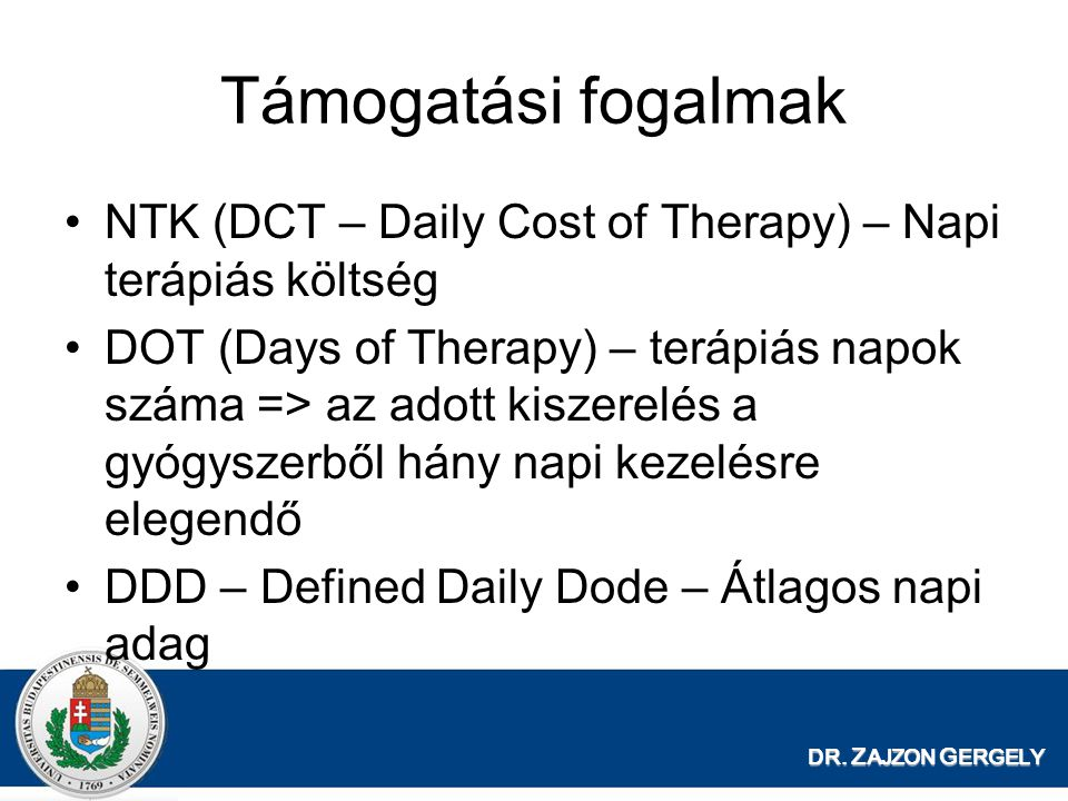 Támogatási fogalmak NTK (DCT – Daily Cost of Therapy) – Napi terápiás költség.
