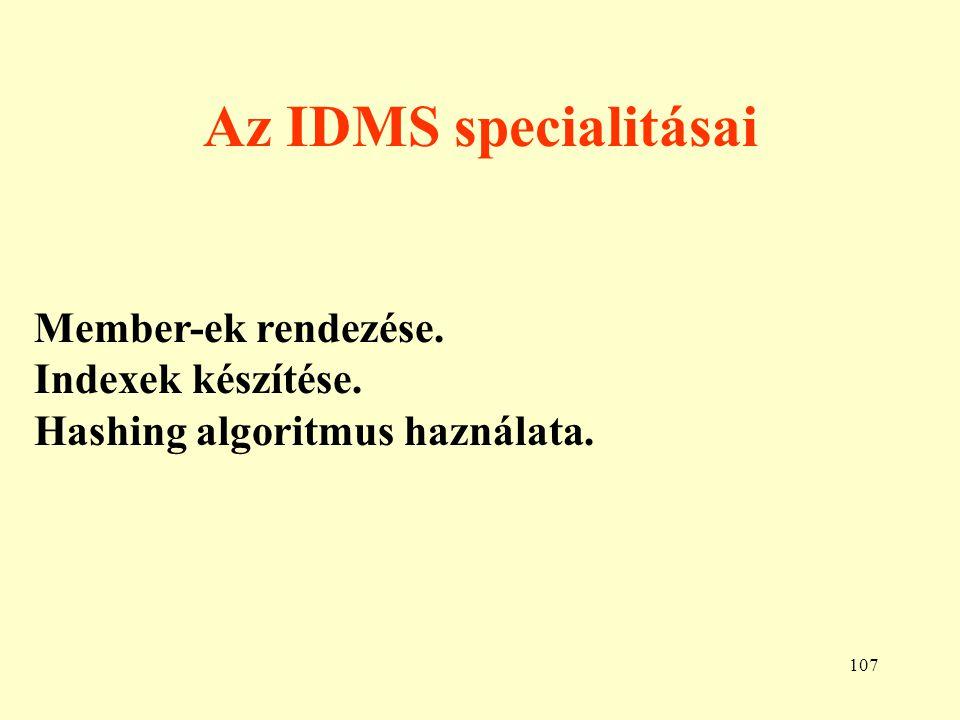 Az IDMS specialitásai Member-ek rendezése. Indexek készítése.