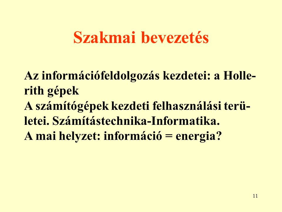 Szakmai bevezetés Az információfeldolgozás kezdetei: a Holle-rith gépek.