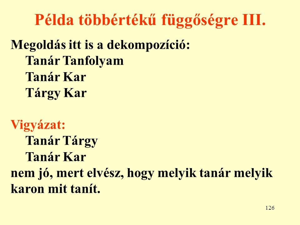 Példa többértékű függőségre III.