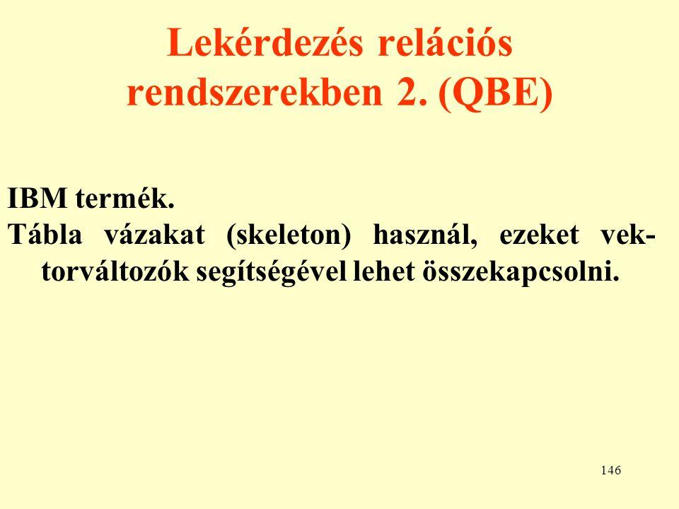 Lekérdezés relációs rendszerekben 2. (QBE)