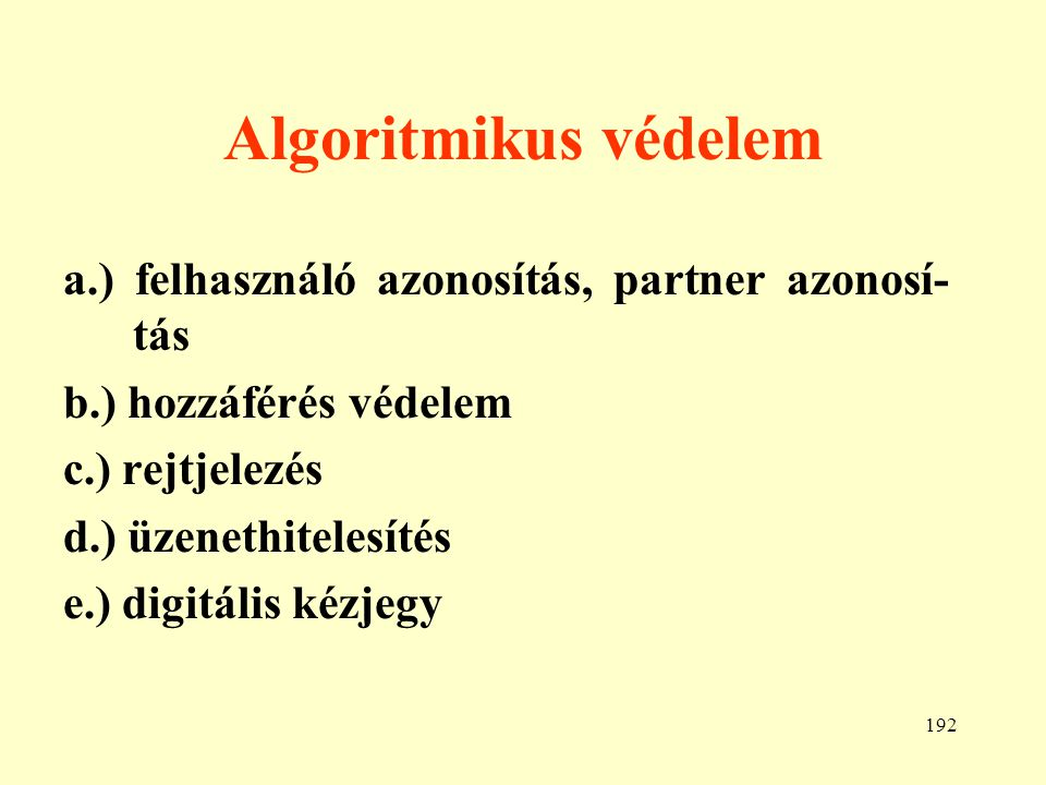 Algoritmikus védelem a.) felhasználó azonosítás, partner azonosí-tás