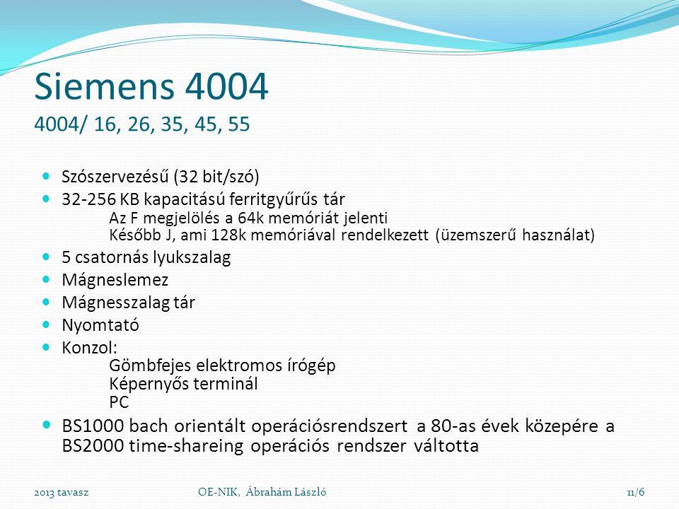 Siemens 4004 4004/ 16, 26, 35, 45, 55 Szószervezésű (32 bit/szó)