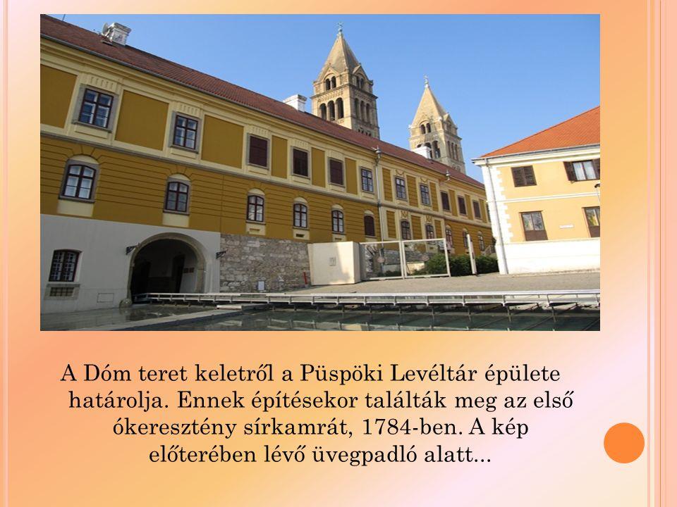 A Dóm teret keletről a Püspöki Levéltár épülete határolja