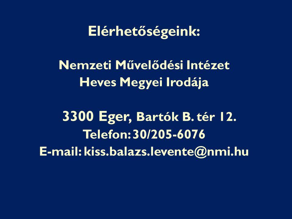 Nemzeti Művelődési Intézet E-mail: kiss.balazs.levente@nmi.hu