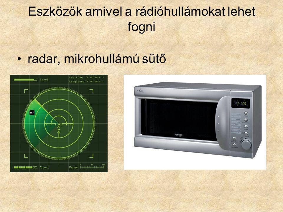 Eszközök amivel a rádióhullámokat lehet fogni