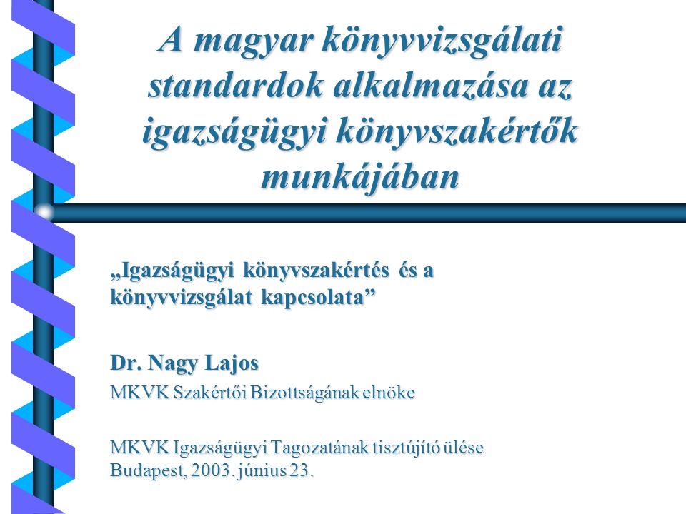 A magyar könyvvizsgálati standardok alkalmazása az igazságügyi könyvszakértők munkájában