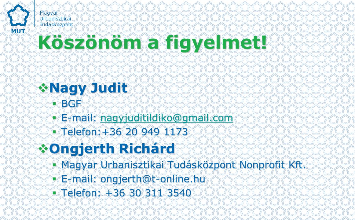 Köszönöm a figyelmet! Nagy Judit Ongjerth Richárd BGF