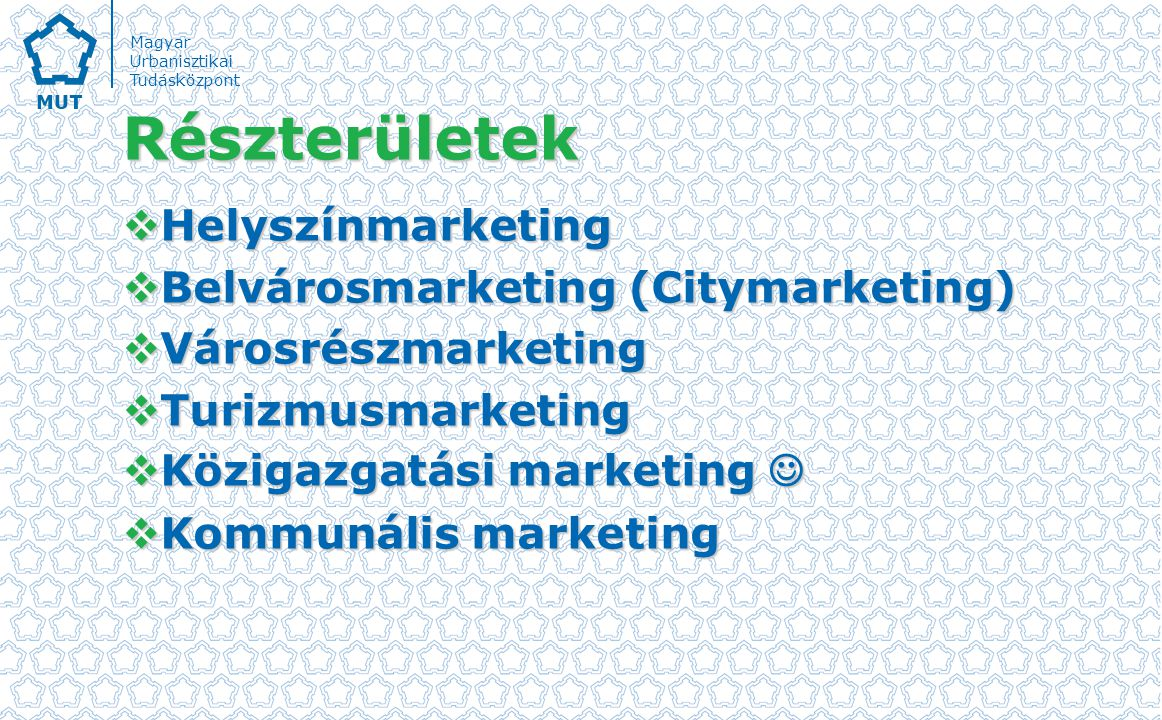 Részterületek Helyszínmarketing Belvárosmarketing (Citymarketing)