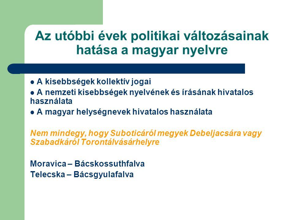 Az utóbbi évek politikai változásainak hatása a magyar nyelvre