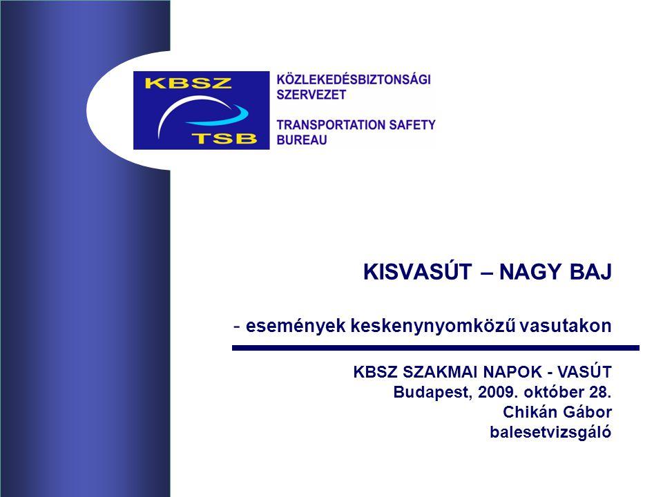 KISVASÚT – NAGY BAJ - események keskenynyomközű vasutakon