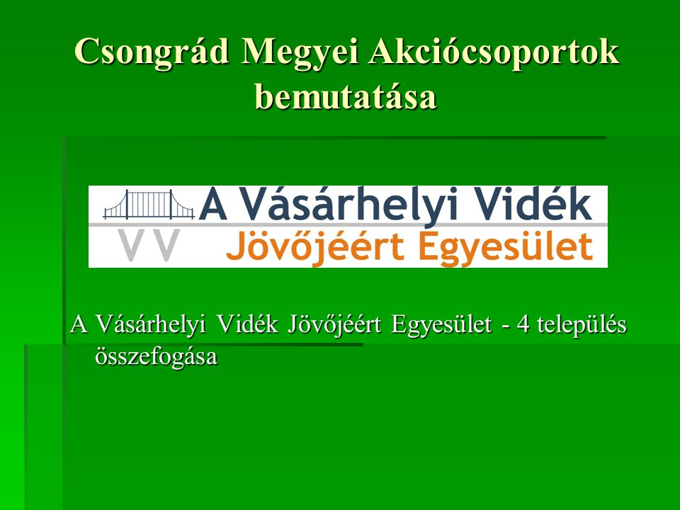 Csongrád Megyei Akciócsoportok bemutatása