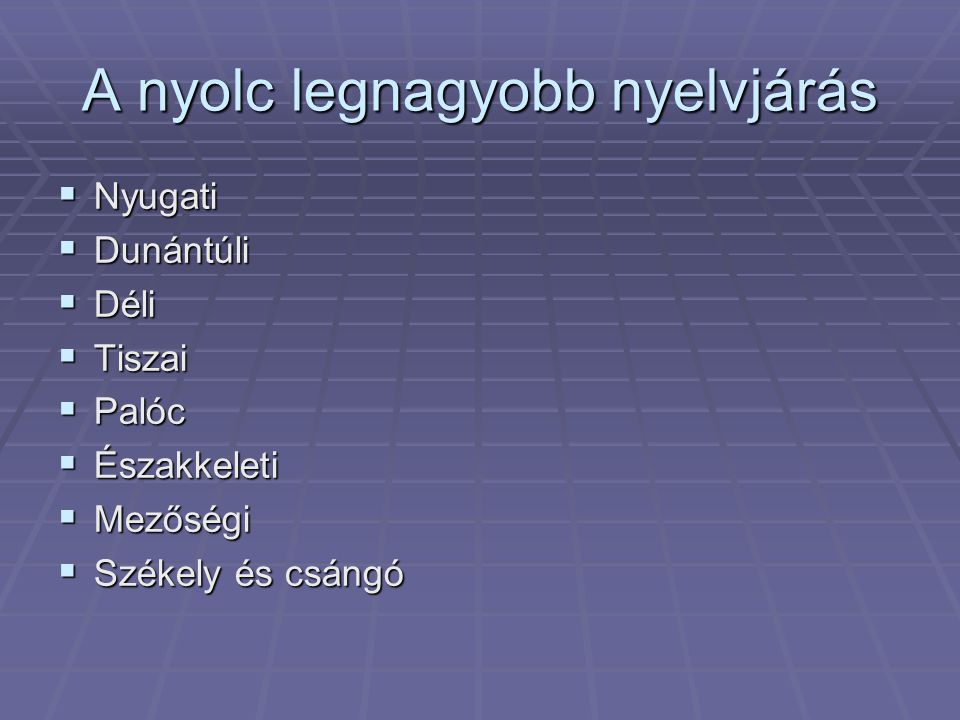 A nyolc legnagyobb nyelvjárás
