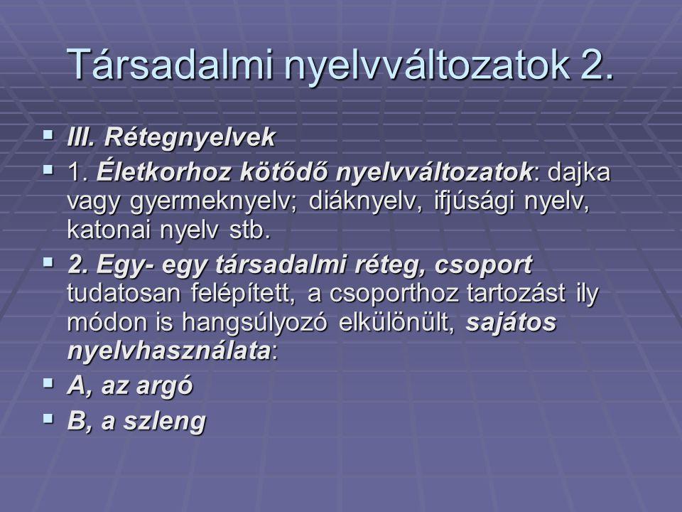 Társadalmi nyelvváltozatok 2.