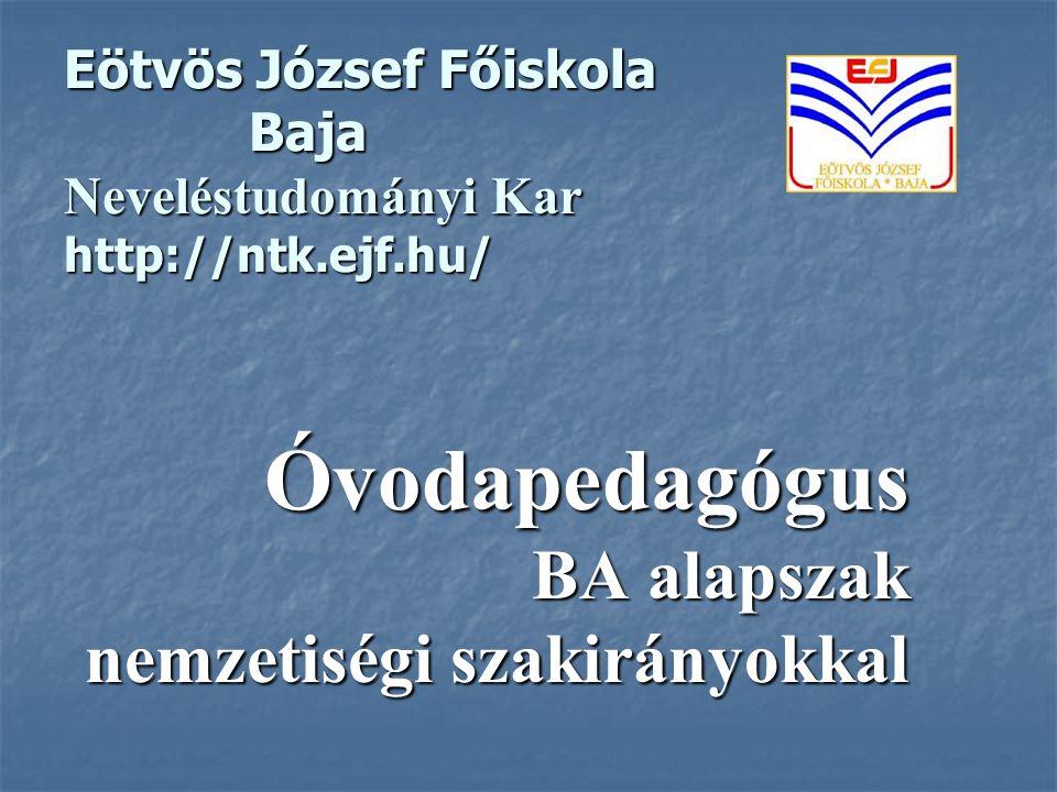 Eötvös József Főiskola Baja Neveléstudományi Kar http://ntk.ejf.hu/