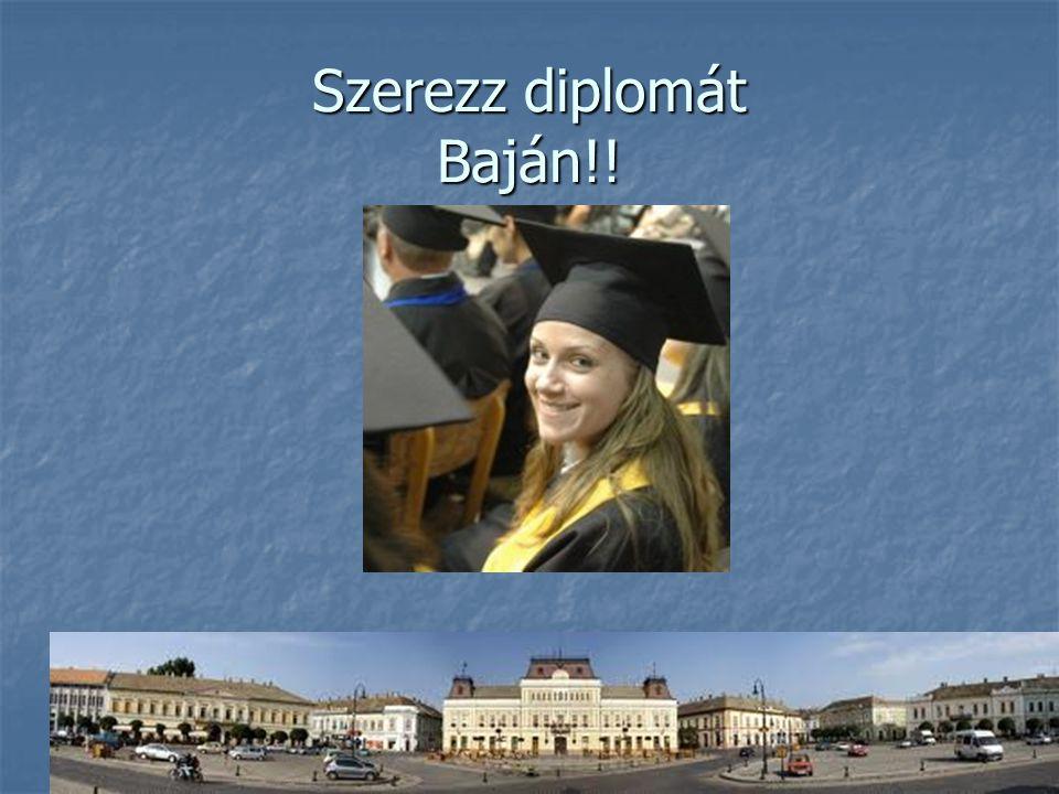 Szerezz diplomát Baján!!