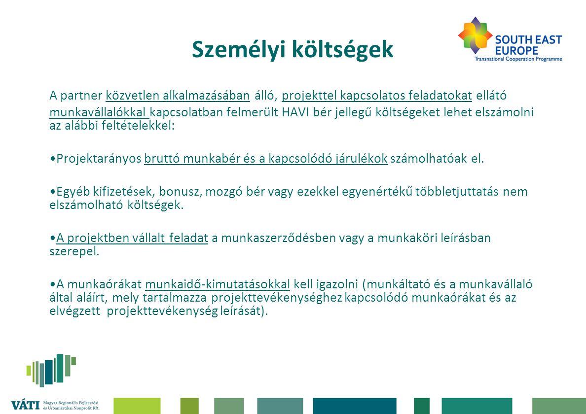 Személyi költségek A partner közvetlen alkalmazásában álló, projekttel kapcsolatos feladatokat ellátó.