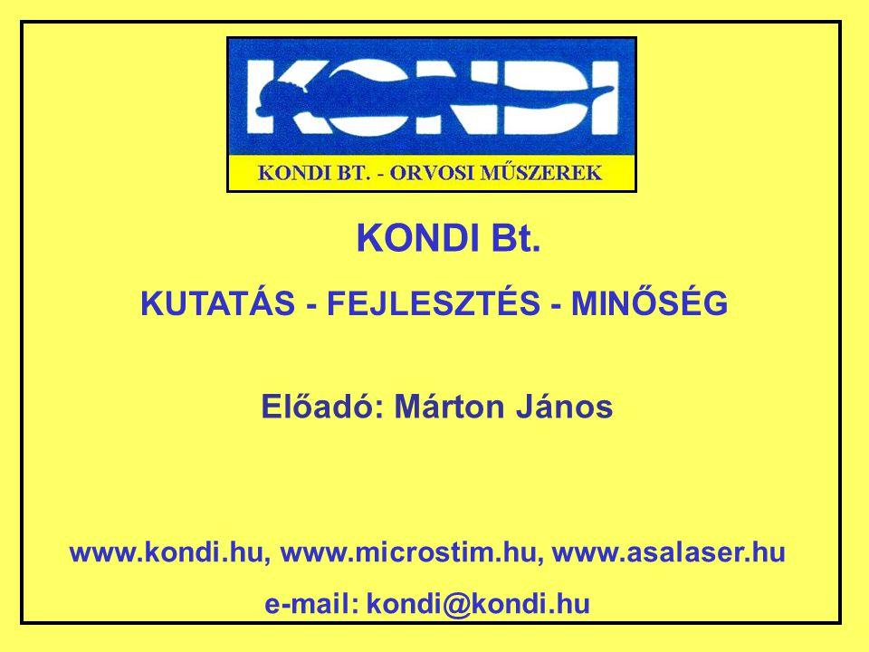 KONDI Bt. KUTATÁS - FEJLESZTÉS - MINŐSÉG Előadó: Márton János