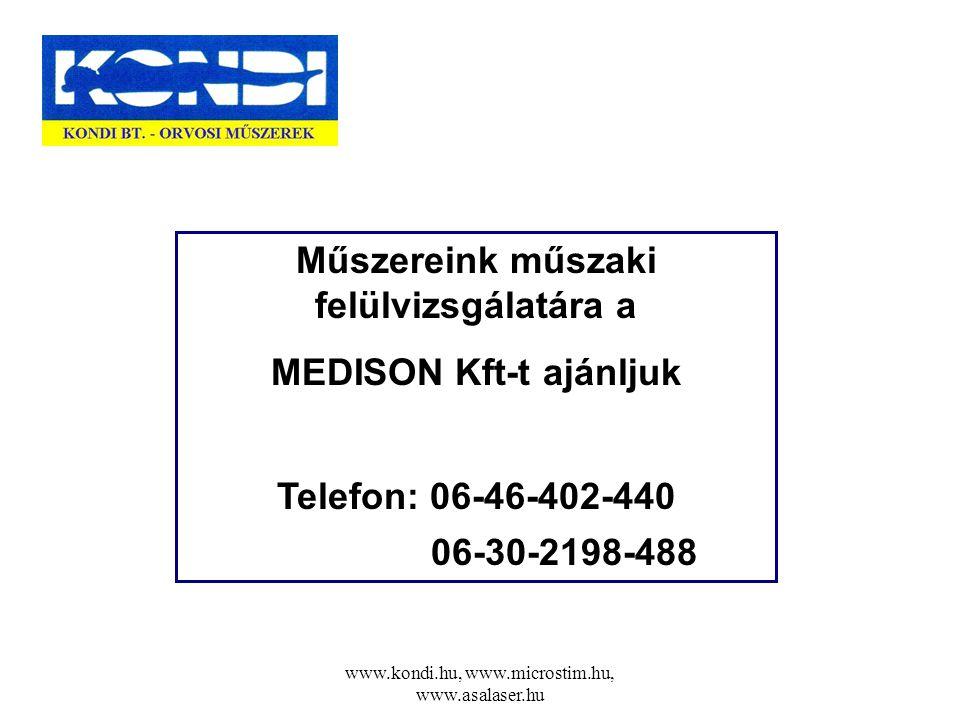 Műszereink műszaki felülvizsgálatára a MEDISON Kft-t ajánljuk
