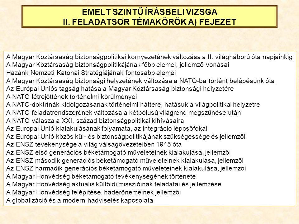 EMELT SZINTŰ ÍRÁSBELI VIZSGA II. FELADATSOR TÉMAKÖRÖK A) FEJEZET