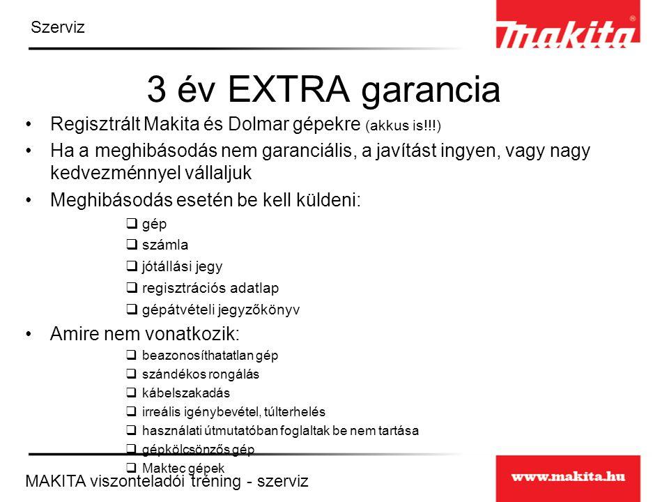 3 év EXTRA garancia Regisztrált Makita és Dolmar gépekre (akkus is!!!)
