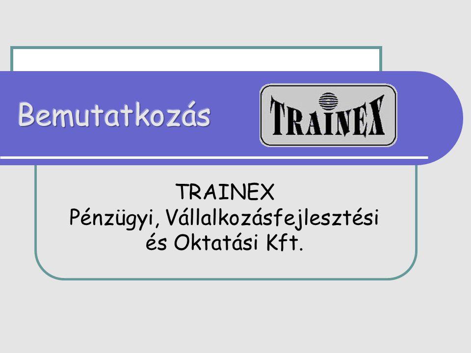 TRAINEX Pénzügyi, Vállalkozásfejlesztési és Oktatási Kft.
