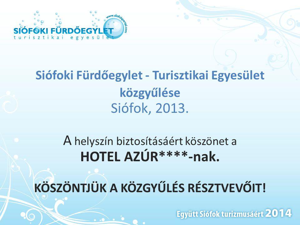 Siófoki Fürdőegylet - Turisztikai Egyesület közgyűlése Siófok, 2013