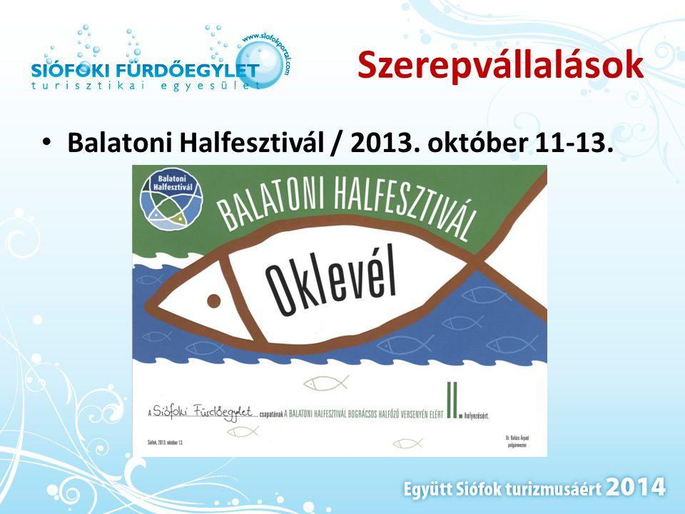 Szerepvállalások Balatoni Halfesztivál / 2013. október 11-13.