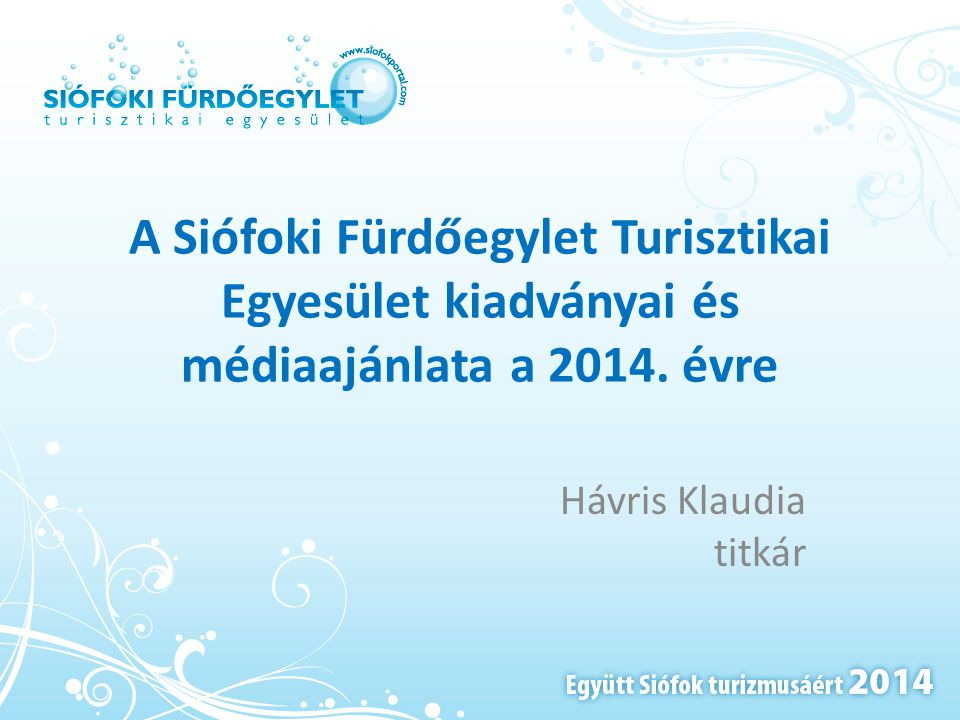 A Siófoki Fürdőegylet Turisztikai Egyesület kiadványai és médiaajánlata a 2014. évre