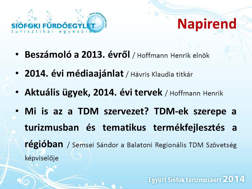 Napirend Beszámoló a 2013. évről / Hoffmann Henrik elnök