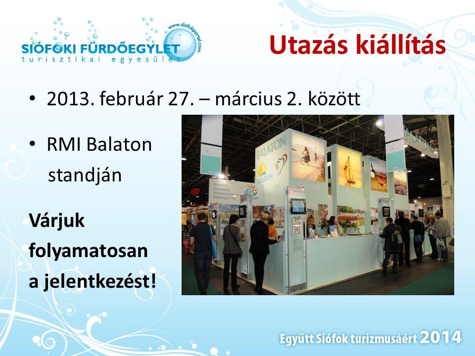 Utazás kiállítás 2013. február 27. – március 2. között RMI Balaton