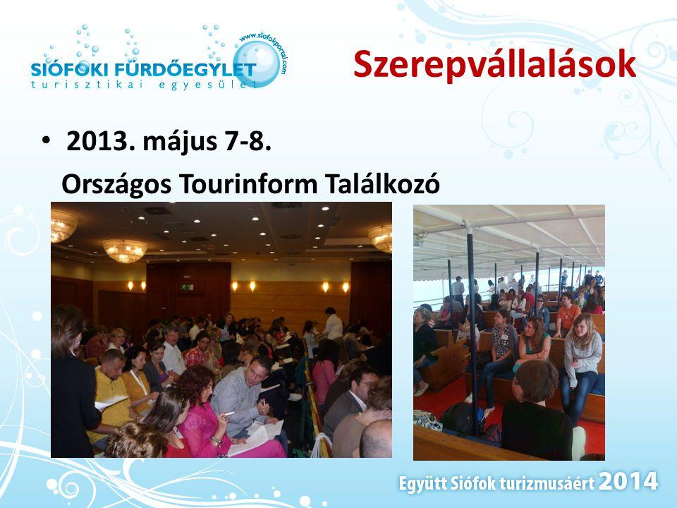 Szerepvállalások 2013. május 7-8. Országos Tourinform Találkozó
