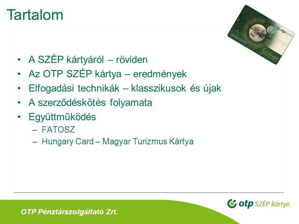 Tartalom A SZÉP kártyáról – röviden Az OTP SZÉP kártya – eredmények
