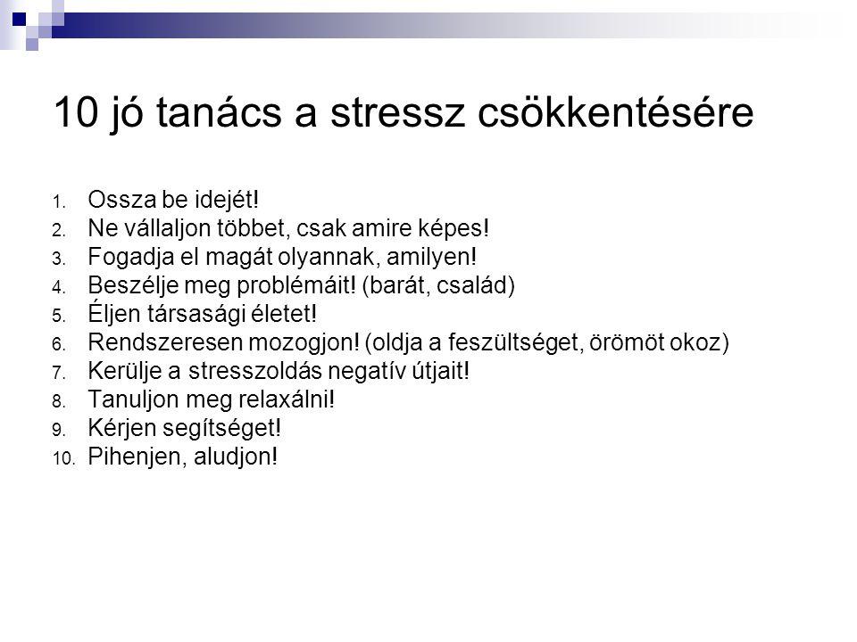 10 jó tanács a stressz csökkentésére