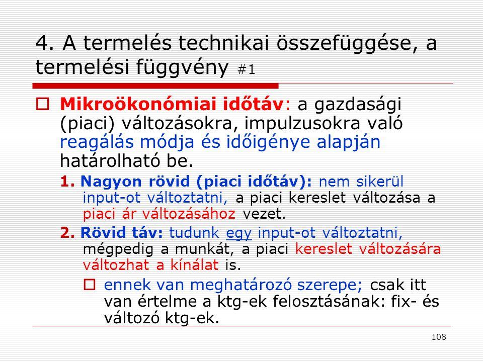 4. A termelés technikai összefüggése, a termelési függvény #1