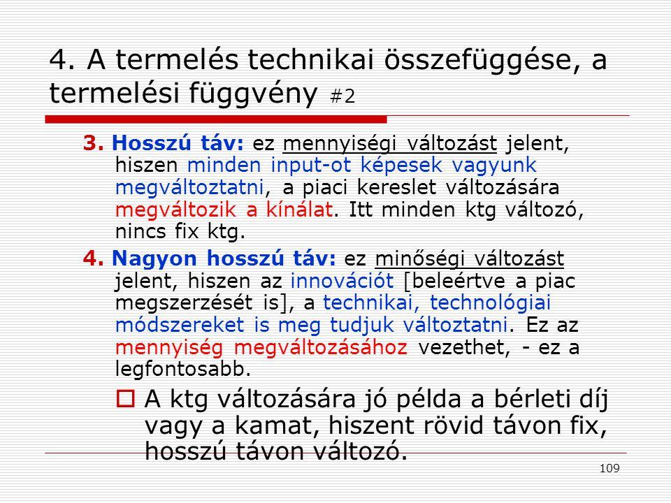4. A termelés technikai összefüggése, a termelési függvény #2