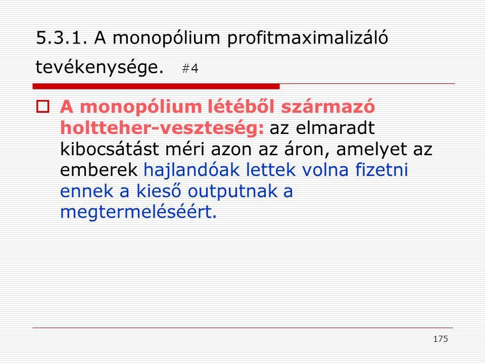 5.3.1. A monopólium profitmaximalizáló tevékenysége. #4