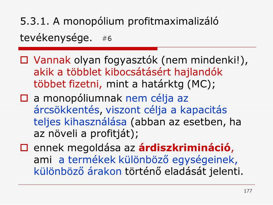5.3.1. A monopólium profitmaximalizáló tevékenysége. #6