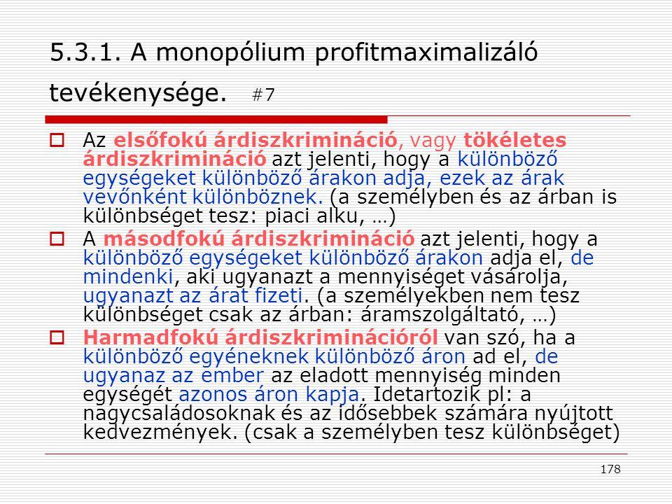 5.3.1. A monopólium profitmaximalizáló tevékenysége. #7