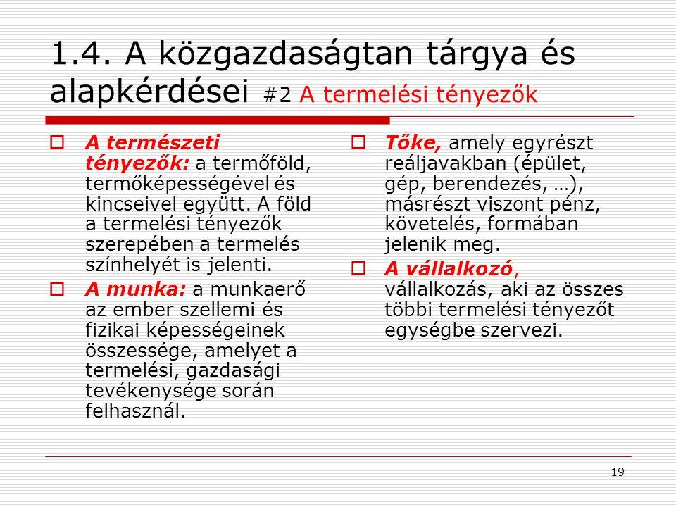 1.4. A közgazdaságtan tárgya és alapkérdései #2 A termelési tényezők