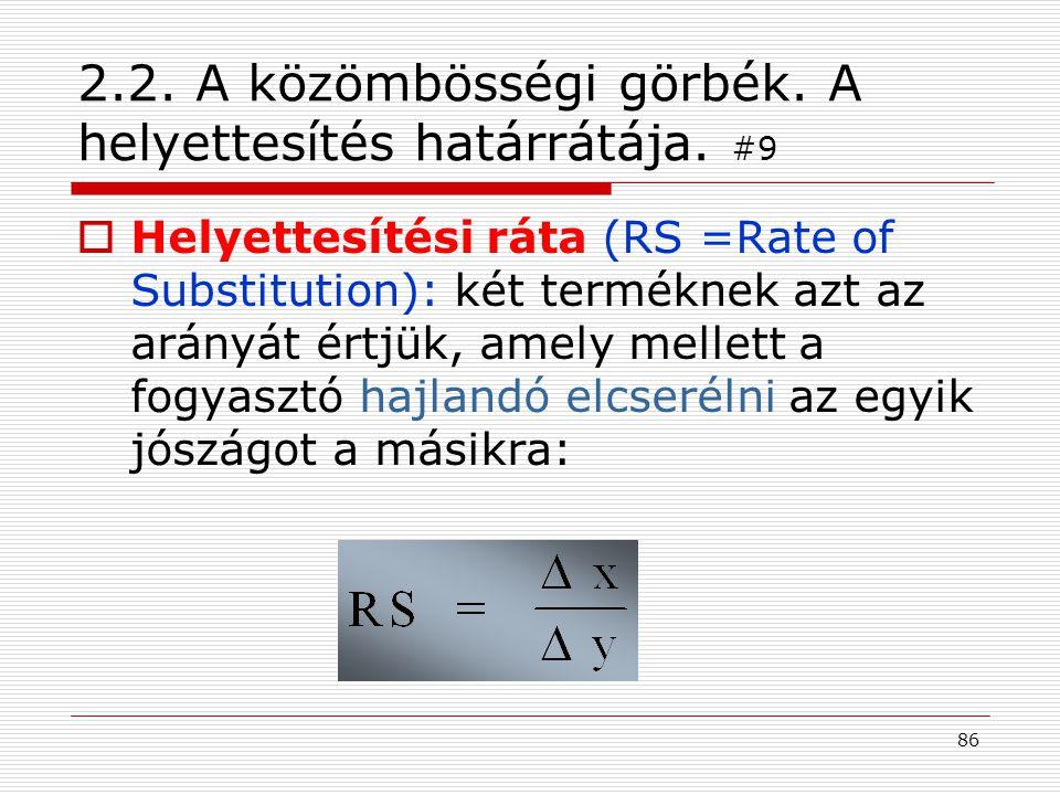 2.2. A közömbösségi görbék. A helyettesítés határrátája. #9
