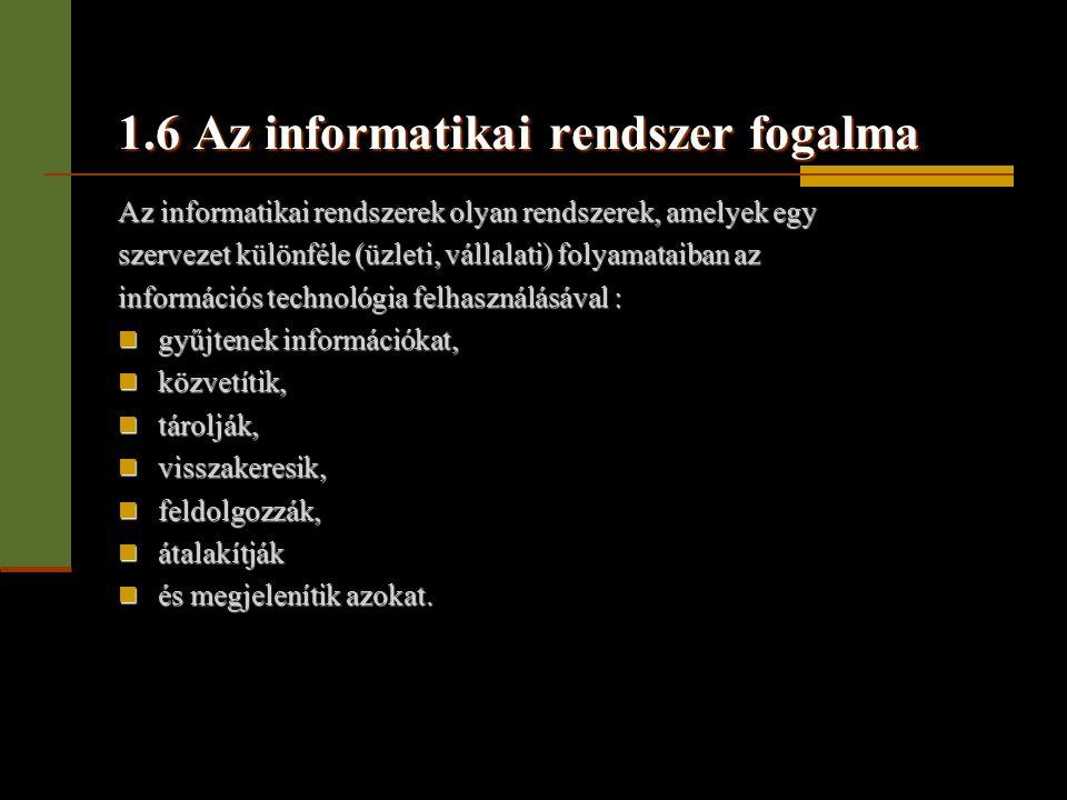 1.6 Az informatikai rendszer fogalma